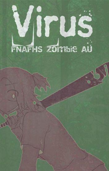 Virus. [FNAFHS Zombie AU]