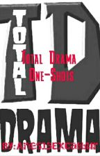 Total Drama One-Shots by glowworm888