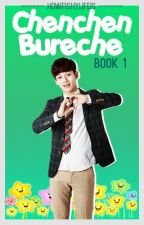 ChenChen Bureche [Completed] [EXO] by howfishylifeis