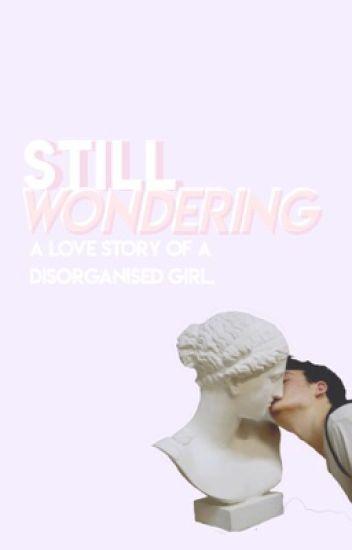 Still Wondering   ✓