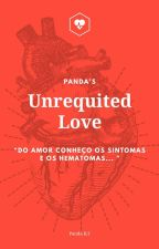『 Unrequited Love 』 by PandaBolinhofofo00