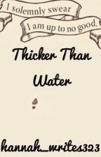 Thicker than water {HP FANFIC} by hannah_writes323