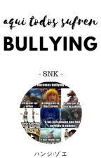 ¡Bullying! [SnK] by xHanjiZoe