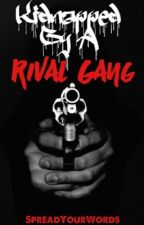 Kidnapped by a Rival Gang by SpreadYourWords