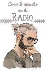 Como lo escuchó en la radio by AmyLangdon
