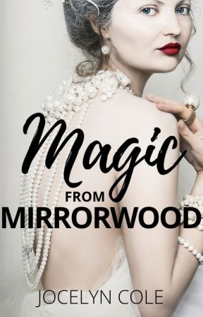 Magic from Mirrorwood: A Fairy Tale Collection by JocelynActual