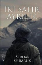 İKİ SATIR AYRILIK by SerdarGmrk