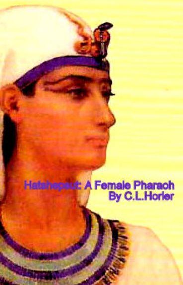 Hatshepsut: A Female Pharaoh by beyondimagination