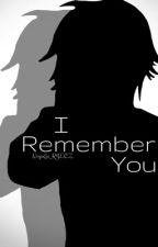 I Remember You by NinjaGo_KJLCZ