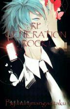 RP GENERATION ROCK  by laurymangaotaku