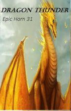 Dragon Thunder by epichorn31