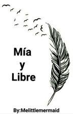 Mía y Libre by Melittlemermaid