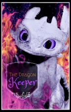 The Dragon Keeper (HTTYD2 x Reader Story) by KiwiGirl140