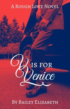 V is For Venice (TAKING DOWN 7/29)  by Bailey-Elizabeth