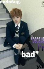 because i'm bad by PandaSug-