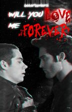 Will You Love Me Forever? || Sterek by bekartsmierci