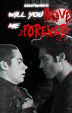 Will You Love Me Forever?    Sterek ✔️ by bekartsmierci