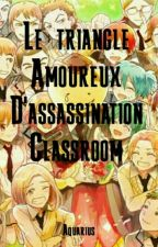 {Assassination Classroom} Amour Imparfaits by Aquarius94