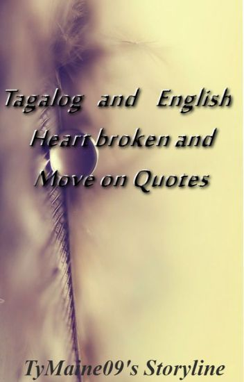 Tagalog And English Heartbroken And Move On Quotes Nicole Wattpad