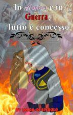 In amore e in guerra, tutto è concesso [Oni Link X Zelda] by Zelda-di-Hyrule