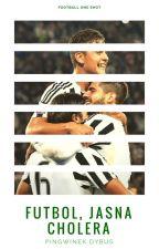 Futbol, jasna cholera. ●•●• One Shot ●•●• by __Olivvia__