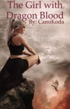 The Girl with Dragon Blood by CamiKoda