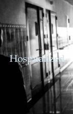 Hospitalized by cerys2152