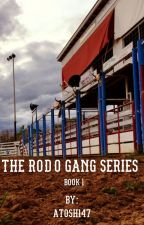 The Rodo Gang Series: Part 1 by atosh147