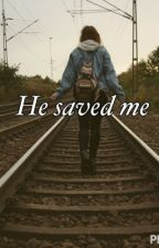 He saved me  by awesome_belieber