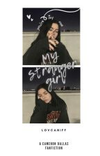my stranger girl ❀ cameron dallas by lovcaniff