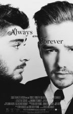 Always and Forever ( Ziam )  by addictedtoziam