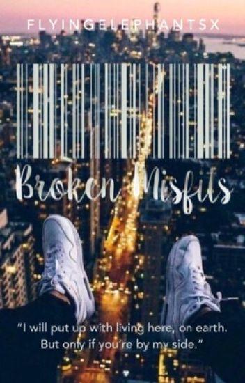 Broken Misfits