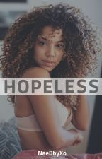 Hopeless by PrincessNae_Babygirl