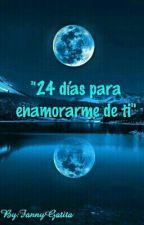 """24 días para enamorarme de ti"" by FannyGatita"