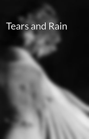 Tears and Rain by PixieBrearley