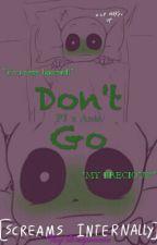 PJ x Ania ; Don't Go by Dragonovia