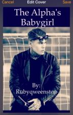 The Alpha's baby girl  by Rubyqueensten
