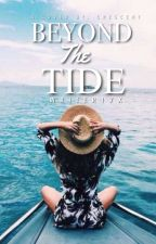 Beyond The Tide  by Writer17x