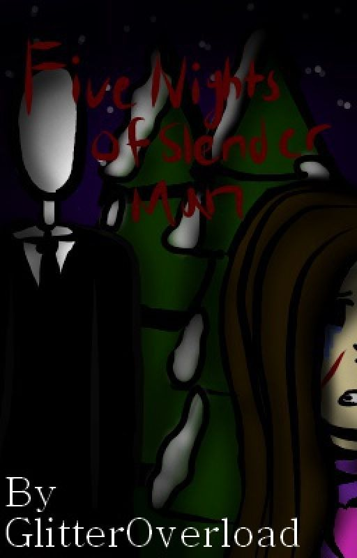 Five Nights of Slender man by Glitteroverload