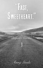 '' Fast, Sweetheart.'' by annyhb