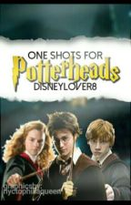 One Shots for Potterheads  by Disneylover8