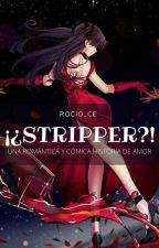 ¿¡strippers!? by rocio160315