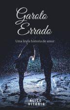 GAROTO ERRADO by Licy_Vick