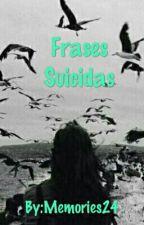 Frases Suicidas by Memories24