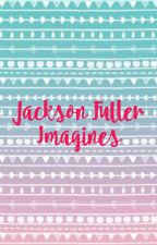 Jackson Fuller Imagines by SamPapesh13