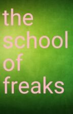 the school of freaks (( a highschool rp ) by moonwolfy