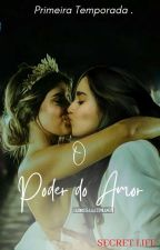 O Poder Do Amor  by SecretLifeBr