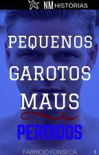Pequenos Garotos Maus - Livro 1: Perdidos by FabrcioFonseca