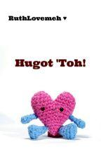 Hugot 'Toh! by RuthLovemeh