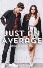 Just An Average by Emrald_Diaz
